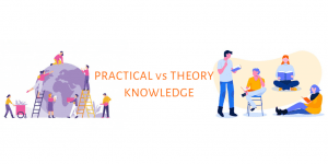 Why Practical Knowledge is More Important Than
